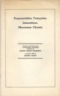 Prononciation Francaise, Intonations, Morceaux Choisis: Prepared and Read for the Accompanying...