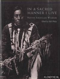 In A Sacred Manner I Live. Native American Wisdom