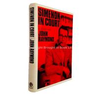 Simenon in Court A Study by John Raymond - 1st Edition 1st Printing - 1968 - from Brought to Book Ltd (SKU: 002114)