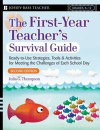 The First-Year Teacher's : Ready-to-Use Strategies, Tools and Activities for Meeting the...