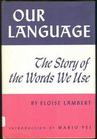 Image for OUR LANGUAGE The Story of the Words We Use