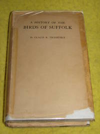A History of the Birds of Suffolk by Claud B Ticehurst - First Edition - 1932 - from Pullet's Books (SKU: 000673)