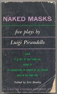 Naked Masks: Five Plays by  Luigi PIRANDELLO - Paperback - 1952 - from Between the Covers- Rare Books, Inc. ABAA (SKU: 279052)