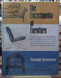 image of The Encyclopedia of Furniture – a complete revision of the famous encyclopedia of furniture, covering; every period and development to the present, the designers and makers, the woods and other materials, the architecture and decoration