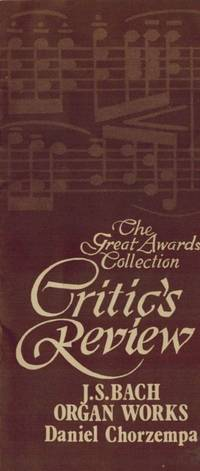 J.S Bach Organ Works - Daniel Chorzempa. (Critic's Review). by  J. S.] The Great Awards Collection [Bach - Paperback - 1970 - from Inanna Rare Books Ltd. (SKU: 73011AB)
