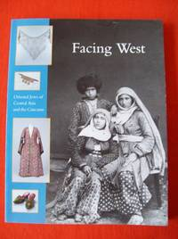 image of FACING WEST - Oriental Jews of Central Asia and the Caucasus