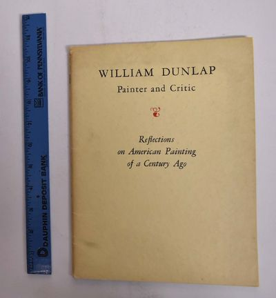 1939. Softcover. VG. Wraps. 46 pp. 33 bw plates. This exhibition examines both Dunlap and the other ...