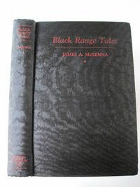 Black Range Tales, Chronicling Sixty Years of Life and Adventure in the Southwest by  James A. (signed) McKenna - Signed First Edition - 1936 - from About Books and Biblio.com