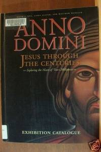 ANNO DOMINI Jesus through the Centuries