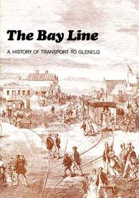 The Bay Line.  A history of transport to Glenelg