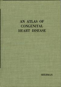 An Atlas of Congential Heart Disease: Compiled from the Museum of Congenital Heart Disease at Children's Hospital of Pittsburgh