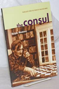 image of The Consul. Conversations with Gerard Berreby with the help of Giulio Minghini and Chantal Osterreicher. Translated from the French by Malcolm Imrie. Contributions to the History of the Situationist International and Its Time, Vol. II