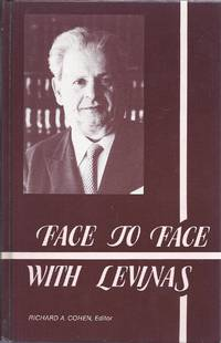 FACE TO FACE WITH LEVINAS by  Richard A Cohen - Hardcover - 1986 - from Dan Wyman Books (SKU: 26697)