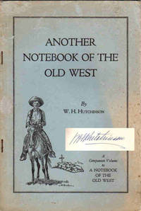 Another Notebook of the Old West; Companion Volume to A Notebook of the Old West