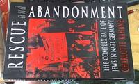 image of Rescue and Abandonment; The Complex Fate of Jews in Nazi Germany