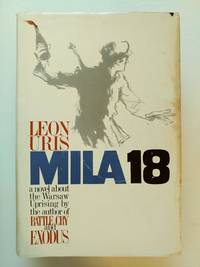 MILA 18 by  Leon Uris - First Edition Stated - 1961 - from BookRanger and Biblio.com