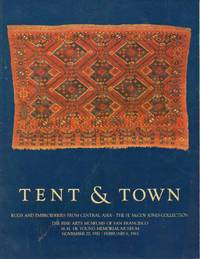 Tent and Town, Rugs and Embroideries from Central Asia: The H. McCoy Jones  Collection by  Cathryn M Cootner - Paperback - 1982 - from RugBooks, IOBA (SKU: BOOKS000063I)