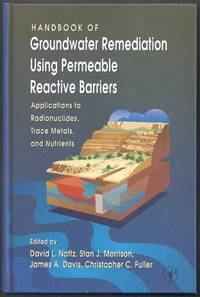 Handbook of Groundwater Remediation Using Permeable Reactive Barriers.  Applications to...