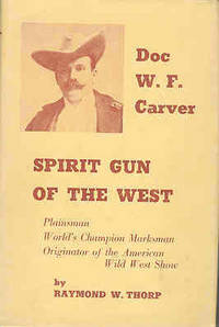 Spirit Gun of the West: The Story of Doc W F Carver