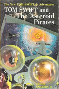 Tom Swift and The Asteroid Pirates by Victor Appleton II - first - 1963 - from Bujoldfan (SKU: a04201601tomswift21cgr)