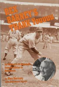 Rex Barney's Thank Youuuu : For 50 Years in Baseball from Brooklyn to Baltimore