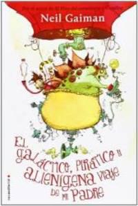 Galactico, piratico y alienigena viaje de mi padre, El (Roca Editorial Juvenil) (Spanish Edition) by Neil Gaiman - Hardcover - 2014-06-09 - from Books Express and Biblio.co.uk