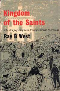 Kingdom of the Saints.  The story of Brigham Young and the Mormons
