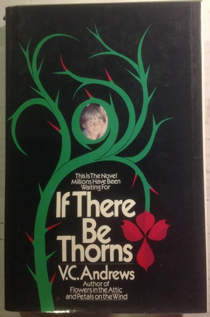 By V. C. Andrews If There Be Thorns [Hardcover]