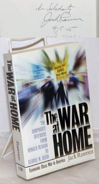 The war at home, the corporate offensive from Ronald Reagan to George W. Bush