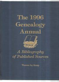The 1996 Genealogy Annual : a Bibliography of Published Sources