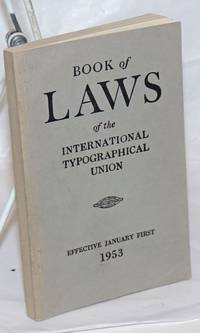 Constitution, by-laws, general laws and convention laws of The International Typographical Union & Union Printers Home