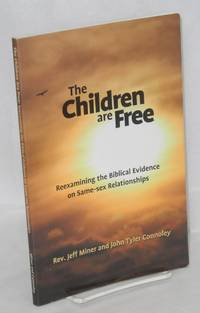 image of The children are free; reexamining the biblical evidence on same-sex relationships