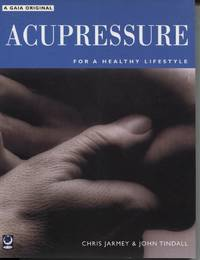 ACUPRESSURE : FOR A HEALTHY LIFESTYLE