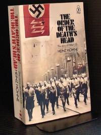 The Order Of Deaths Head: Story of Hitler's S. S. by Hohne, Heinz