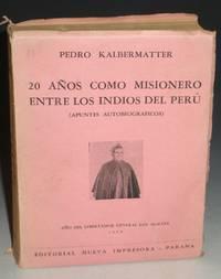 20 Anos Como Misionero Entre Los Indiois Del Peru (apuntes autobiograficos)