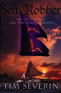 Sea Robber: The Pirate Adventures of Hector Lynch (Hector Lynch 3)