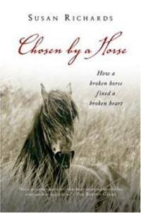 Chosen by a Horse by Susan Richards - Paperback - 2007-06-04 - from Brockett Designs and Biblio.co.uk