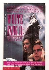 WHITE FANG II: MYTH OF THE WHITE WOLF [A NOVEL]