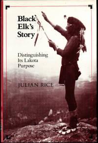 Black Elk's Story: Distinguishing Its Lakota Purpose