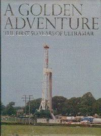 A Golden Adventure.  The First Fifty Years of Ultramar by Ultramar - First Edition - 1985 - from Gilt Edge Books (SKU: B1454)