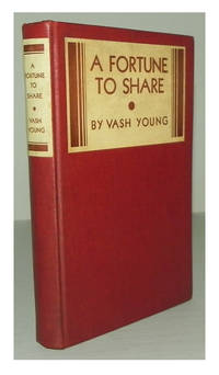 A fortune to share. by YOUNG, Vash - 1932