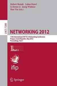 NETWORKING 2012: 11th International IFIP TC 6 Networking Conference, Prague, Czech Republic, May 21-25, 2012, Proceedings, Part I (Lecture Notes in Computer Science) by Springer - 2012-09-05