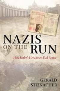 Nazis on the Run: How Hitler's Henchmen Fled Justice by Gerald Steinacher - First American Edition - from S. Bernstein & Co.  and Biblio.com
