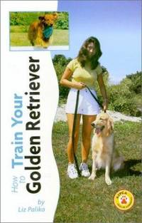 image of How to Train Your Golden Retriever