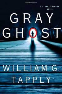 Gray Ghost: A Stoney Calhoun Novel Stoney Calhoun Mysteries