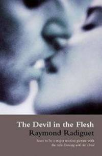 The Devil in the Flesh by Raymond Radiguet - Paperback - 2005-05-09 - from Books Express and Biblio.com