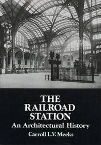 The Railroad Station : An Architectural History
