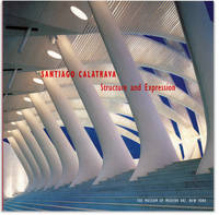 image of Santiago Calatrava: Structure and Expression. The Museum of Modern Art  [MOMA] March 25 - May 18, 1993.