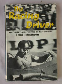 The Racing Driver: The Theory and Practice of Fast Driving