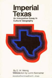 Imperial Texas, An Interpretive Essay in Cultural Geography